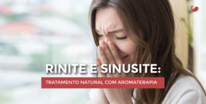 Rinite e Sinusite: Tratamento Natural com Aromaterapia
